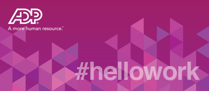 The Secrets Behind ADP's #HelloWork Campaign