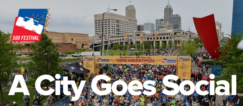A City Goes Social - Indianapolis' 500 Festival