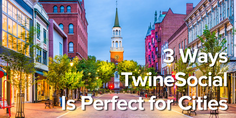 3 Ways TwineSocial Is Perfect for Cities
